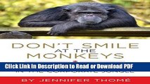 Read Don t Smile at the Monkeys: 7 Rules Women Need to Survive and Thrive in the Corporate Jungle