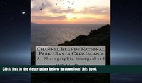 liberty books  Channel Islands National Park - Santa Cruz Island: A  Photographic Smorgasbord READ