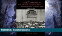 READ BOOK  The Guardian of Every Other Right: A Constitutional History of Property Rights