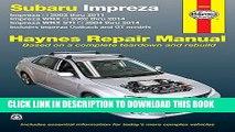Ebook Subaru Impreza 2002 thru 2011, Impreza WRX 2002 thru 2014, Impreza WRX STI 2004 thru 2014