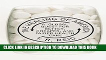 Best Seller The Healing of America: A Global Quest for Better, Cheaper, and Fairer Health Care