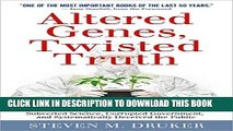 Ebook Altered Genes, Twisted Truth: How the Venture to Genetically Engineer Our Food Has Subverted
