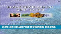 [FREE] Ebook Human Development and Faith: Life-Cycle Stages of Body, Mind, and Soul PDF Online