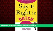 Best book  Say It Right in Dutch: The Fastest Way to Correct Pronunciation (Say It Right! Series)