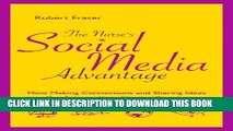 Ebook The Nurse s Social Media Advantage: How Making Connections and Sharing Ideas Can Enhance