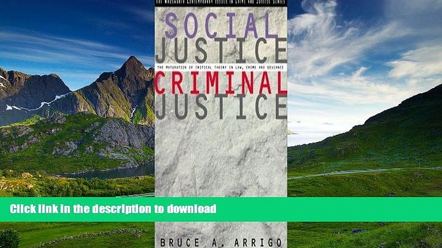 GET PDF  Social Justice/Criminal Justice: The Maturation of Critical Theory in Law, Crime, and