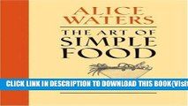 [PDF] The Art of Simple Food: Notes, Lessons, and Recipes from a Delicious Revolution Popular Online