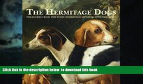 Read books  The Hermitage Dogs: Treasures from the State Hermitage Museum, St Petersburg