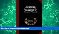 READ  History of the Formation of the Constitution of the United States of America, Volume 2  GET