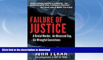 EBOOK ONLINE  Failure of Justice: A Brutal Murder, An Obsessed Cop, Six Wrongful Convictions  PDF