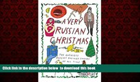 liberty book  A Very Russian Christmas: The Greatest Russian Holiday Stories of All Time BOOK