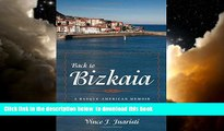 Best books  Back to Bizkaia: A Basque-American Memoir (The Basque Series) BOOOK ONLINE