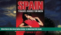 Best book  Spain: Travel Guide For Men, Travel Spain Like You Really Want To (Spanish Girls, Body