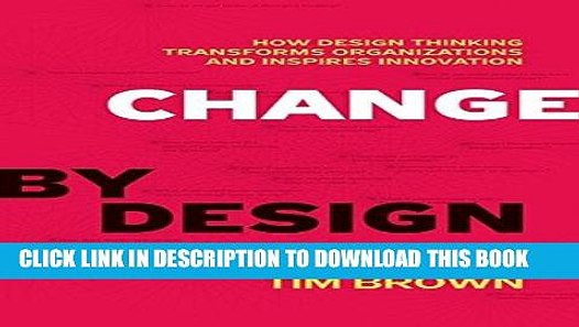 Pdf Kindle Change By Design How Design Thinking Transforms Organizations And Inspires Video Dailymotion