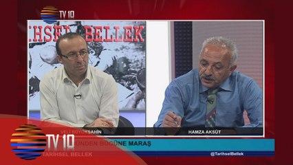 TARİHSEL BELLEK - VELİ BÜYÜKŞAHİN & HAMZA AKSÜT & DÜNDEN BUGÜNE MARAŞ - 08.04.2016