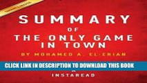 [READ PDF] EPUB Summary of the Only Game in Town: By Mohamed A. El-Erian - Includes Analysis Full