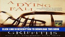 [PDF] FREE A Dying Fall: A Ruth Galloway Mystery (Ruth Galloway Mysteries) [Read] Full Ebook