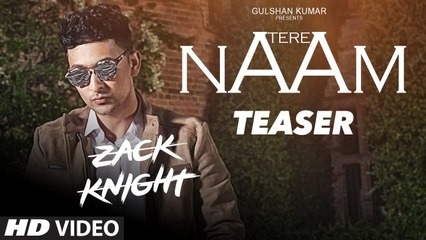 Tere Naam Lyrical Video Song - Zack Knight - Latest Hindi Song