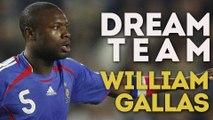Le onze de rêve de Williams Gallas !