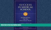 READ THE NEW BOOK Success in Medical School: Insider Advice for the Preclinical Years BOOOK ONLINE