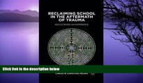 Buy NOW  Reclaiming School in the Aftermath of Trauma: Advice Based on Experience  Premium Ebooks