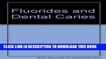 Read Now Fluorides and dental caries: Contemporary concepts for practitioners and students