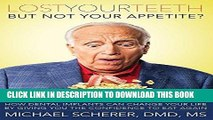 [PDF] Lost Your Teeth But Not Your Appetite?: How Dental Implants Can Change Your Life By Giving
