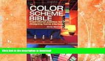READ BOOK  The Color Scheme Bible: Inspirational Palettes for Designing Home Interiors FULL ONLINE