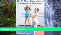 Big Sales  The 1st Three Years of Acro, Gymnastics,   Tumbling: Teaching Tips, Monthly Lesson