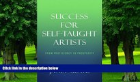 Buy NOW  Success For Self-Taught Artists: From Proficiency to Prosperity Janet Glatz  Full Book