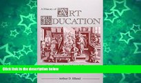 Buy NOW  A History of Art Education: Intellectual and Social Currents in Teaching the Visual Arts