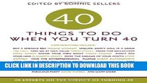 [PDF] Mobi 40 Things to Do When You Turn 40: 40 Experts on the Subject of Turning 40 Full Online