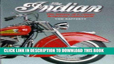 Ebook The Indian: The History of a Classic American Motorcycle Free Read