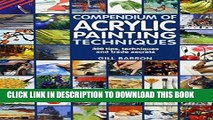 Best Seller Compendium of Acrylic Painting Techniques: 300 Tips, Techniques and Trade Secrets Free
