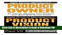 Read Agile Product Management: Product Owner 27 Tips   Product Vision 21 Steps (scrum, scrum