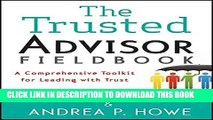 [READ PDF] EPUB The Trusted Advisor Fieldbook: A Comprehensive Toolkit for Leading with Trust Full