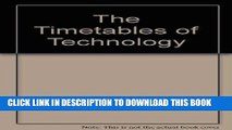[READ] Ebook The Timetables of Technology: A Chronology of the Most Important People and Events in
