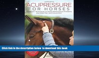 Best book  Acupressure for Horses: Hands-On Techniques to Solve Performance Problems and Ease Pain