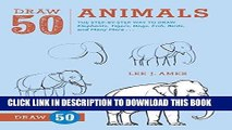 Best Seller Draw 50 Animals: The Step-by-Step Way to Draw Elephants, Tigers, Dogs, Fish, Birds,