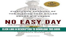 Ebook No Easy Day: The Firsthand Account of the Mission that Killed Osama Bin Laden Free Read