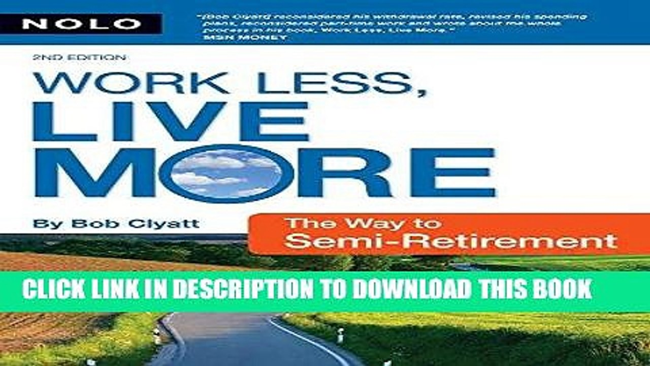 Live More The Way to Semi-Retirement Work Less