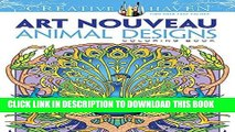 Ebook Dover Creative Haven Art Nouveau Animal Designs Coloring Book (Adult Coloring) Free Read
