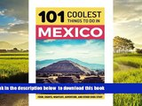 liberty books Mexico: Mexico Travel Guide: 101 Coolest Things to Do in Mexico (Mexico City,