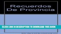Ebook Recuerdos De Provincia (Spanish Edition) Free Read