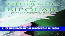 Ebook The Other Side of Bipolar: Revealing Your Strengths to Move Beyond the Diagnosis Free Download