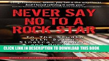 Best Seller Never Say No To A Rock Star: In the Studio with Dylan, Sinatra, Jagger and More...