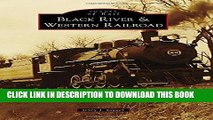 Ebook Black River   Western Railroad (Images of Rail) Free Read