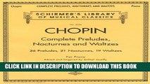 Ebook Complete Preludes, Nocturnes   Waltzes: 26 Preludes, 21 Nocturnes, 19 Waltzes for Piano