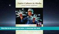 liberty books  Native Cultures in Alaska: Looking Forward, Looking Back (Alaska Geographic) BOOK
