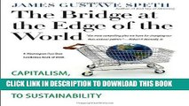 [FREE] Ebook The Bridge at the Edge of the World: Capitalism, the Environment, and Crossing from
